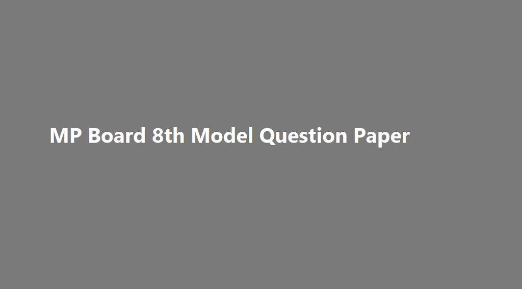 MP Board 8th Model Question Paper 2020