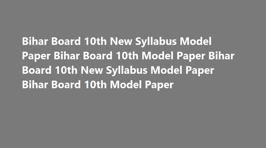 Bihar Board 10th New Syllabus Model Paper 2021 Bihar Board 10th Question Paper 2021