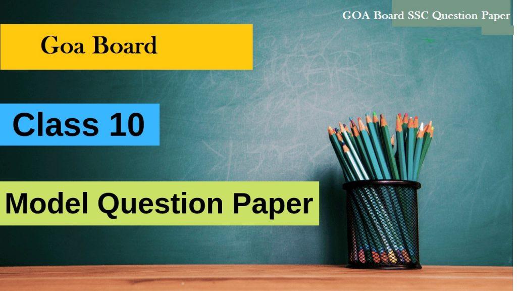GOA Board SSC Question Paper 2021 गोआ 10 वीं मॉडल प्रश्न पत्र GBHSE 10th Model Question Paper