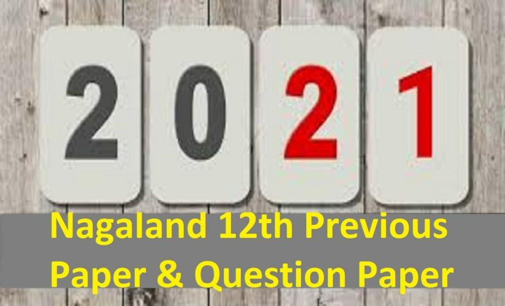 Nagaland 12th Previous Paper 2021 NBSE HSSLC Question Paper 2021