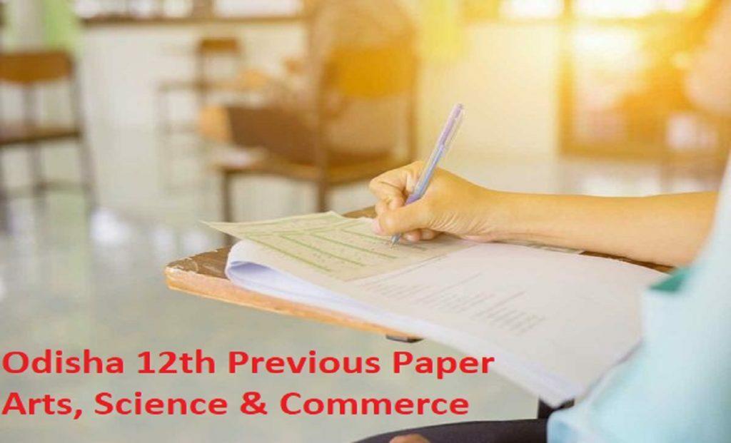 Odisha Plus Two Model Paper 2021 Odisha 12th Previous Paper 2021 Arts, Science & Commerce